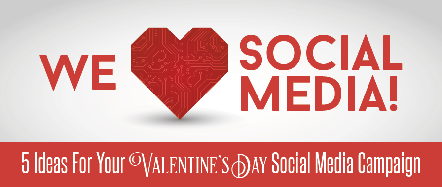 5 Ideas For Your Valentine S Day Social Media Campaign